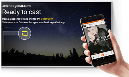 Google Cast 1.17.15 تماشای فیلم آنلاین در تلویزیون با اندروید