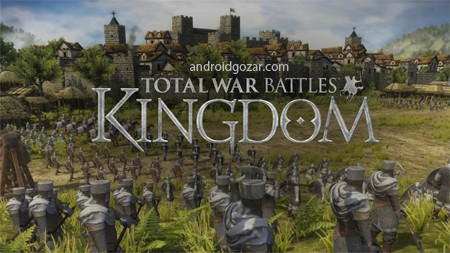 Total War Battles: KINGDOM 1.30 دانلود بازی جنگ پادشاهی اندروید+مود+دیتا