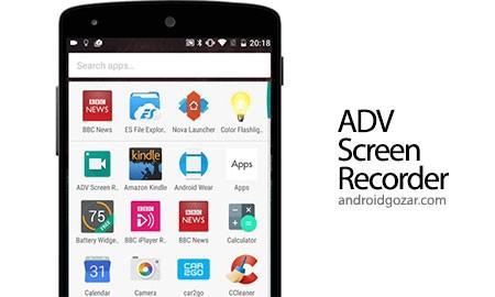 ADV Screen Recorder Pro 2.5.7 فیلمبرداری از صفحه اندروید بدون روت