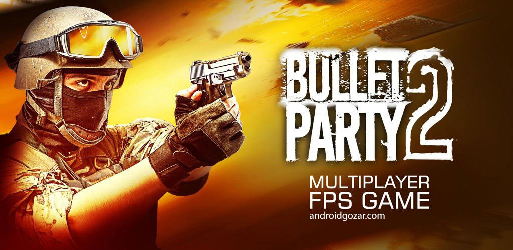 Bullet Party CS 2 : GO STRIKE 1.1.3 دانلود بازی اکشن مهمانی گلوله + مود