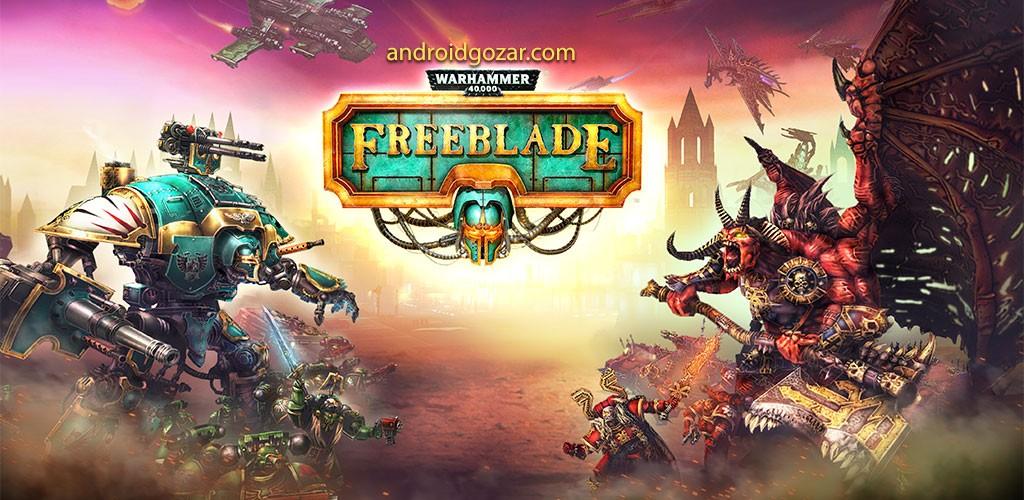 Warhammer 40,000: Freeblade 2.0.2 دانلود بازی امپراتوری شوالیه + مود + دیتا