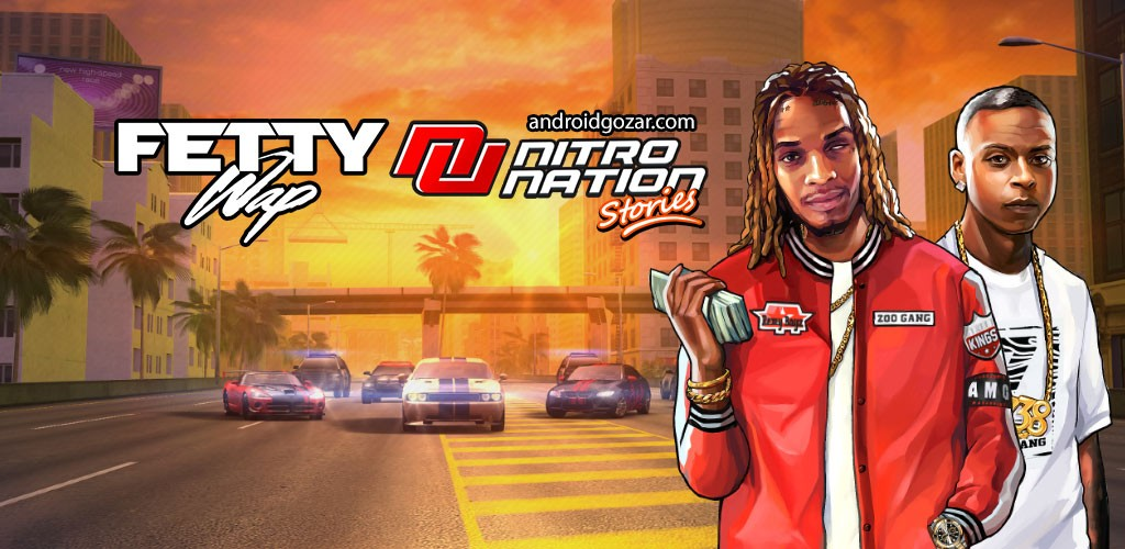Fetty Wap Nitro Nation Stories 4.08.08 دانلود بازی اتومبیل رانی اندروید + دیتا