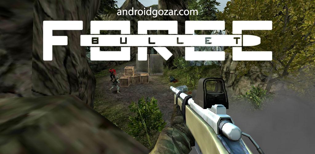 Bullet Force 1.0 دانلود بازی اکشن تیراندازی زور تفنگ + مود + دیتا