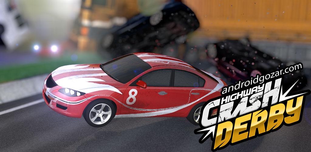 Highway Crash Derby 1.5.5 دانلود بازی ماشین سواری در بزرگراه + مود