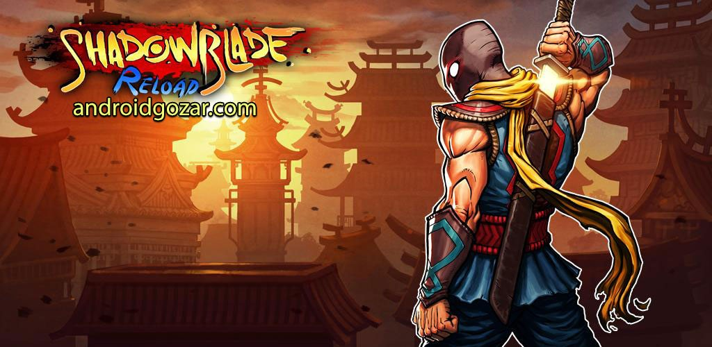 Shadow Blade: Reload 1.0 دانلود بازی سایه شمشیر + مود + دیتا