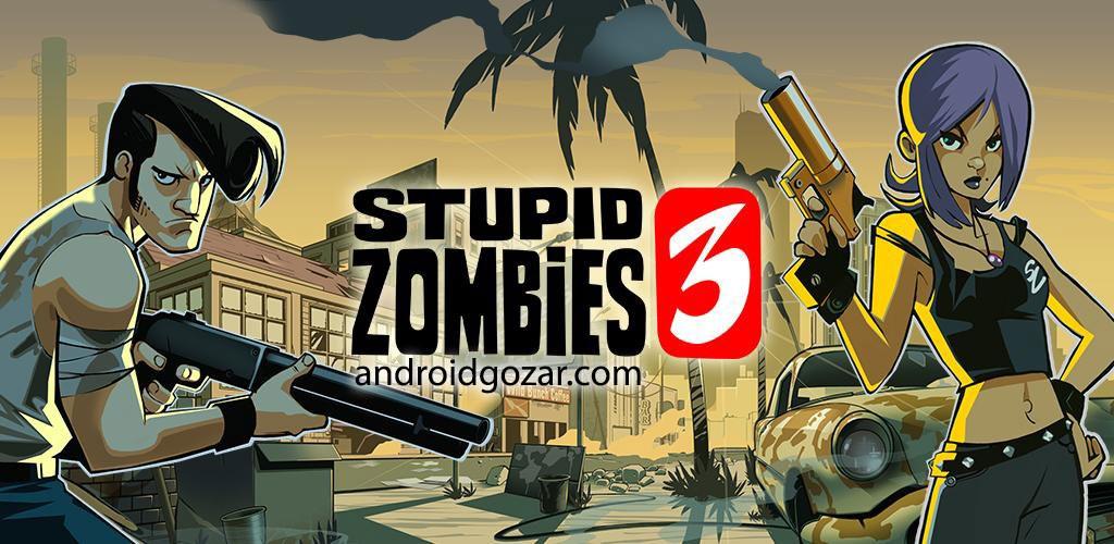 Stupid Zombies 3 2.5 دانلود بازی زامبی های احمق 3 + مود