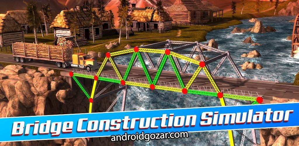 Bridge Construction Simulator 1.0 دانلود بازی شبیه سازی پل سازی + مود
