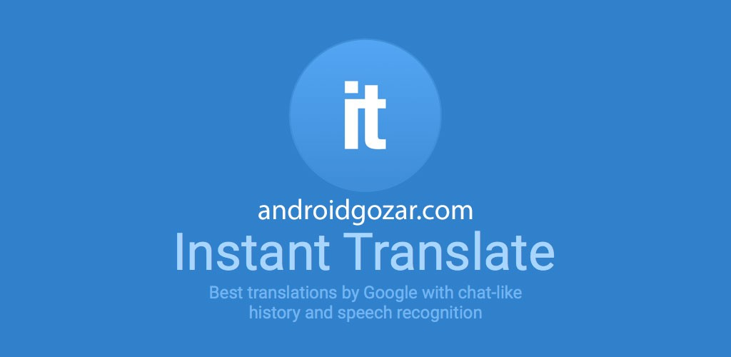 Instant Translate Pro 1.2.1 دانلود نرم افزار مترجم گفتار و متن اندروید