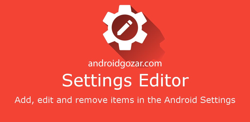 Settings Editor Pro 2.9.3 دانلود نرم افزار ویرایش تنظیمات اندروید