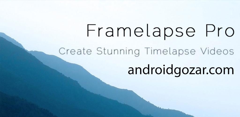 Framelapse Pro – Time Lapse 3.3 نرم افزار ساخت ویدئو تایم لپس در اندروید