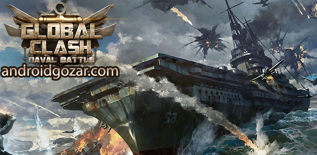 Global Clash – War Game 1.3.0.46 دانلود بازی جنگ نیروی دریایی اندروید