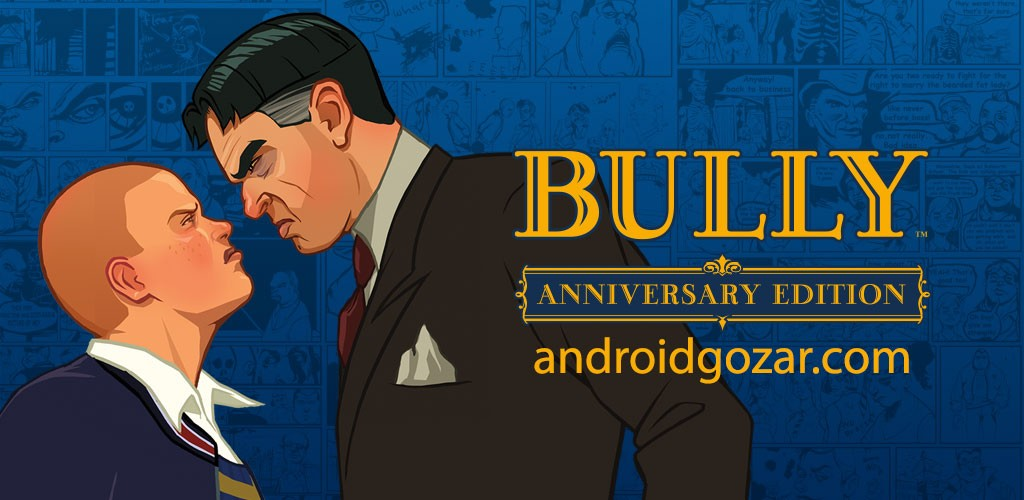 Bully: Anniversary Edition 1.0.0.17 دانلود بازی قلدر مدرسه اندروید+مود+دیتا
