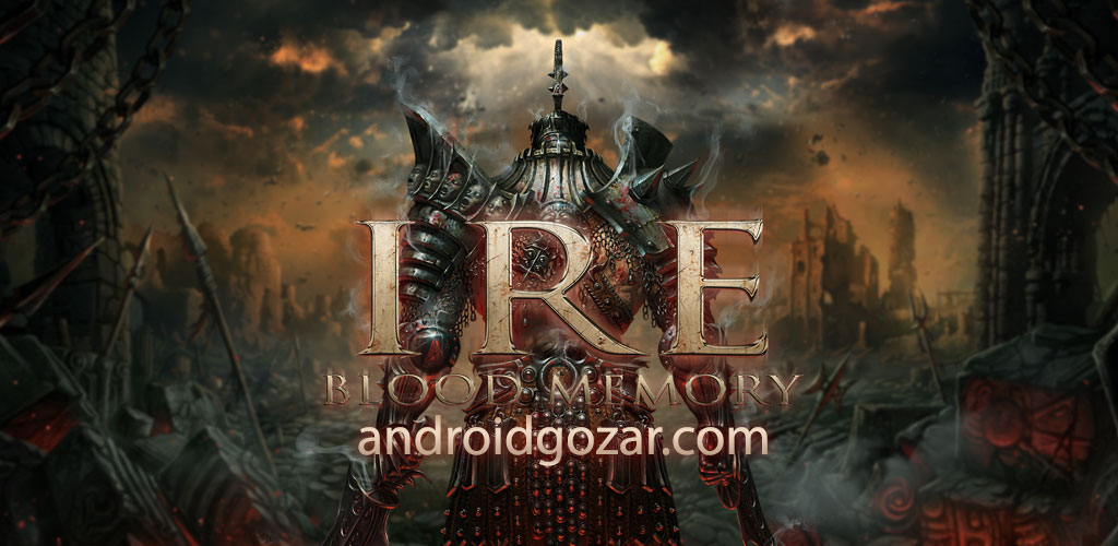 Ire: Blood Memory 2.1.3 دانلود بازی اکشن خشم: خاطره خون اندروید + دیتا