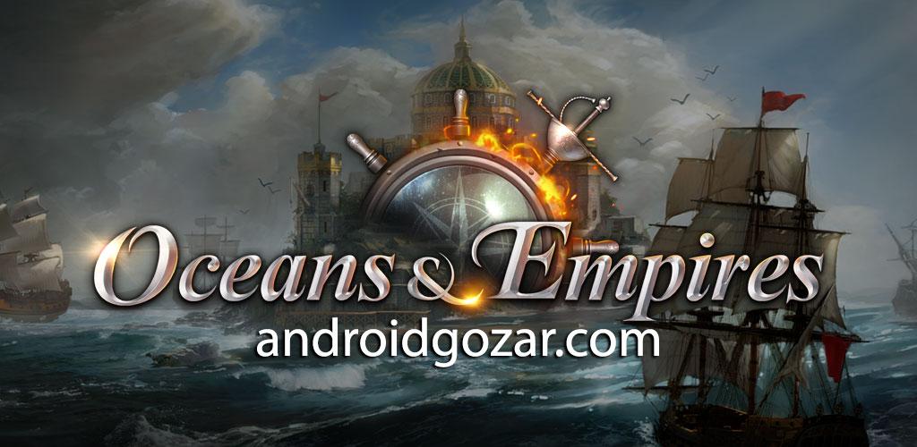 Oceans & Empires 1.2.2 دانلود بازی اقیانوس ها و امپراطوری ها اندروید + دیتا