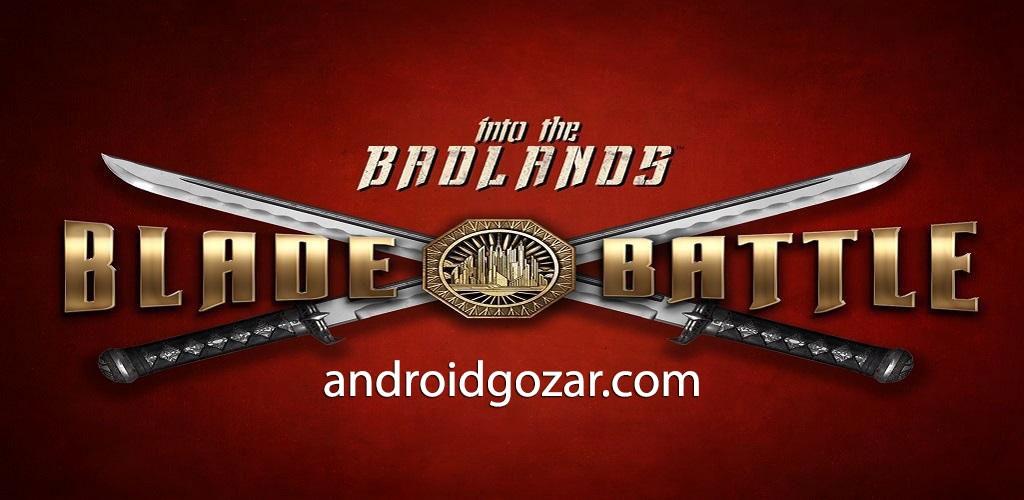 Into the Badlands Blade Battle 0.1.36 دانلود بازی ورود به سرزمین های بد اندروید + مود + دیتا