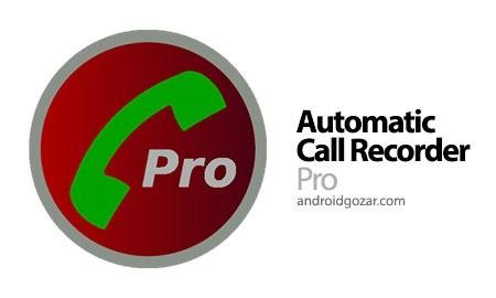 Automatic Call Recorder Pro 5.17 Patched دانلود نرم افزار ضبط تماس خودکار