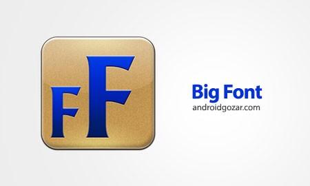 Big Font Pro (change font size) 2.76 تغییر اندازه فونت اندروید