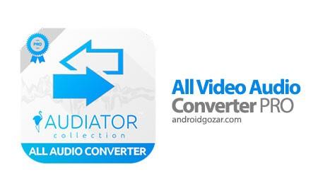 All Video Audio Converter PRO 4.0 مبدل صوتی و تصویری اندروید