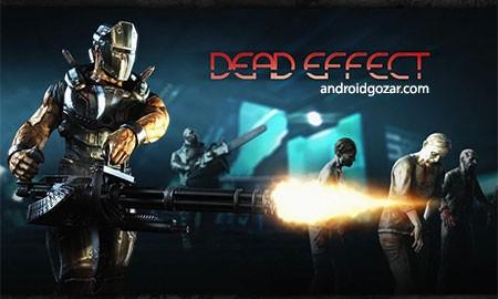 Dead Effect 1.2.1 دانلود بازی گرافیکی و ترسناک اثر مرگ+دیتا
