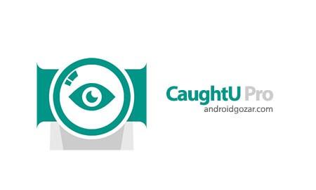 CaughtU Pro Premium – Caught You 1.0 پیدا کردن مکان و دزد گوشی