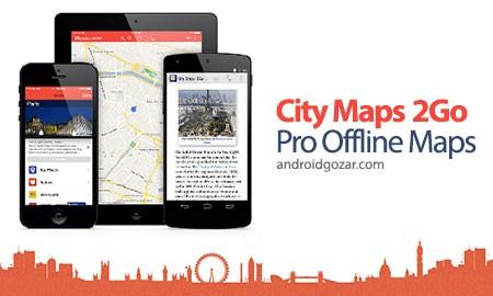 City Maps 2Go Pro Offline Maps 4.12.2 دانلود نرم افزار نقشه آفلاین جهان