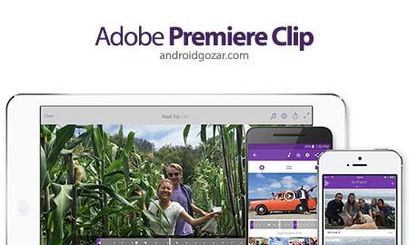 Adobe Premiere Clip 1.1.0.1150 دانلود نرم افزار ساخت و ویرایش فیلم های زیبا در موبایل