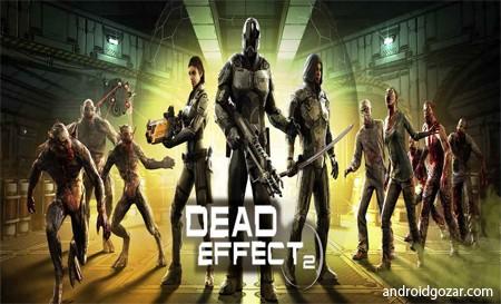 Dead Effect 2 161213.1706 دانلود بازی اثر مرگ 2 اندروید+مود+دیتا