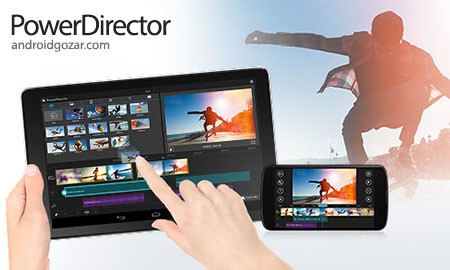 PowerDirector Video Editor App FULL 3.16.2 دانلود نرم افزار ویرایشگر فیلم اندروید