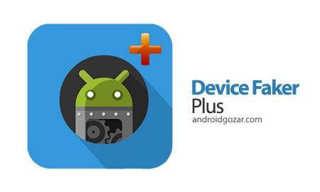 Device Faker Plus – [Xposed] 1.1.0 دانلود نرم افزار جعل دستگاه اندروید