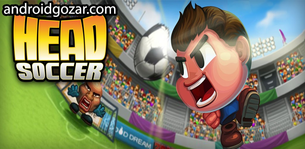 Head Soccer 5.4.5 دانلود بازی فوتبال با شخصیت های منحصر به فرد+مود+دیتا