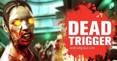 DEAD TRIGGER 1.9.5 دانلود بازی اول شخص تیراندازی زامبی+دیتا+مود