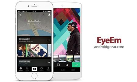 EyeEm – Camera & Photo Filter 5.10.4 دانلود نرم افزار جامعه جهانی عکاسان