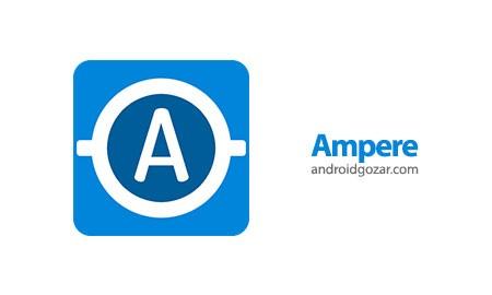 Ampere Pro 2.05 Final اندازه گیری شارژ و تخلیه باتری اندروید