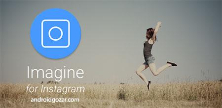 Imagine for Instagram 4.0.9 دانلود کلاینت اینستاگرام اندروید