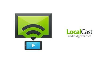 LocalCast for Chromecast/DLNA PRO 4.2.2.3 نرم افزار پخش رسانه در تلویزیون