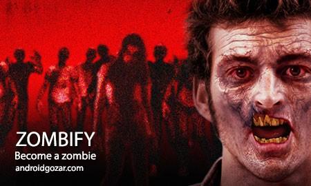 Zombify FULL – Be a Zombie 1.4.2 دانلود نرم افزار تبدیل شدن به زامبی