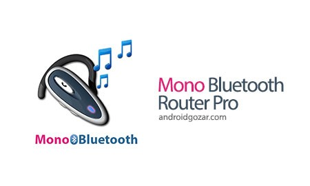Mono Bluetooth Router Pro 1.6.2 دانلود نرم افزار پخش صدا از هدست بلوتوث مونو