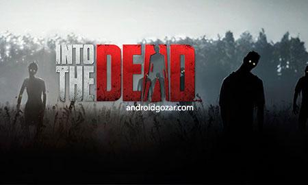Into the Dead 2.5 دانلود بازی به سوی مرده اندروید + مود