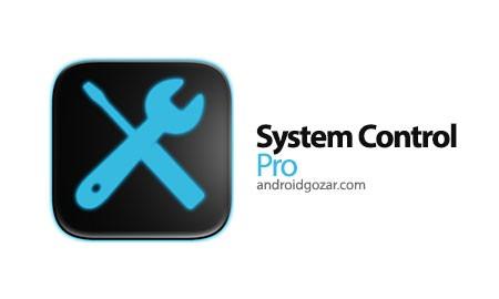 System Control Pro 2.0.4 دانلود نرم افزار کنترل سیستم اندروید