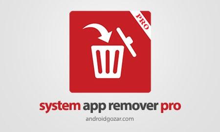 system app remover pro 3.6.2019 حذف برنامه سیستم
