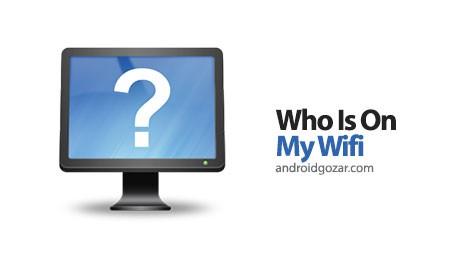 Who Is On My Wifi 1.0.2 دانلود نرم افزار شناسایی افراد متصل به اینترنت شما