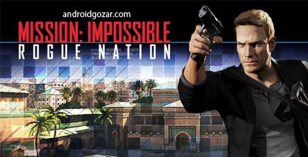 Mission Impossible RogueNation 1.0.4 بازی ماموریت غیر ممکن مود ...
