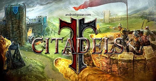 Citadels 18.0.2 دانلود بازی استراتژیک قلعه های دفاعی اندروید