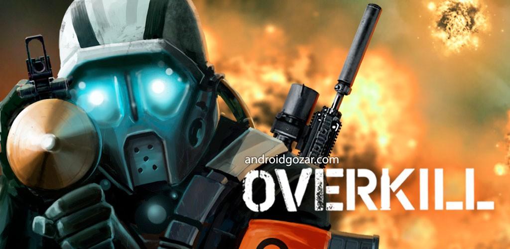 Overkill 2.1.0 دانلود بازی اکشن نهایت کشتن + مود + دیتا