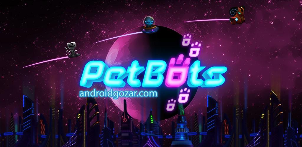 Pet Bots: Endless Runner Game 1.3.1 دانلود بازی ربات های حیوان خانگی