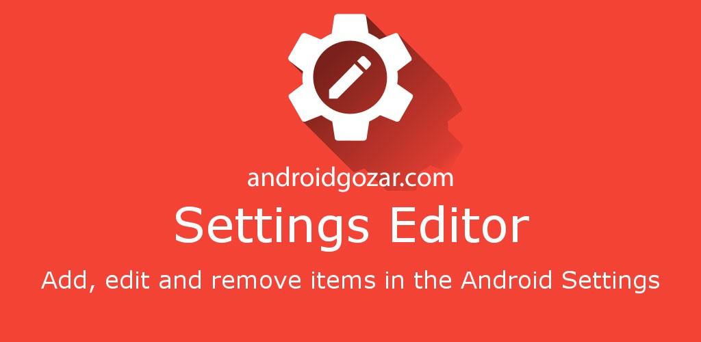 Settings Editor Pro 2.13.3 دانلود نرم افزار ویرایش تنظیمات اندروید