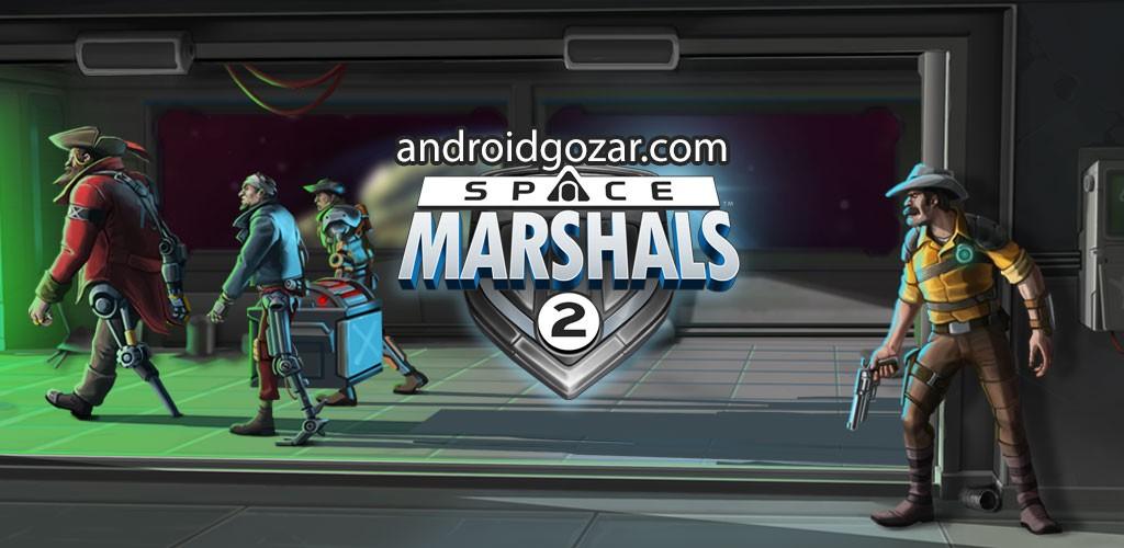 دانلود Space Marshals 2 1.6.4 – بازی مارشال فضایی 2 اندروید + مود