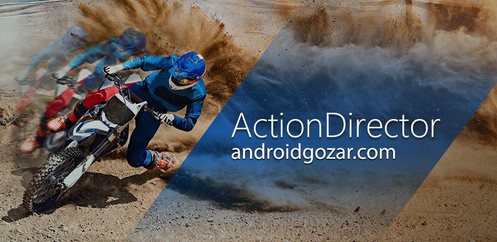 ActionDirector Video Editor Full 2.13.0 فیلم سازی و ویرایش فیلم در اندروید
