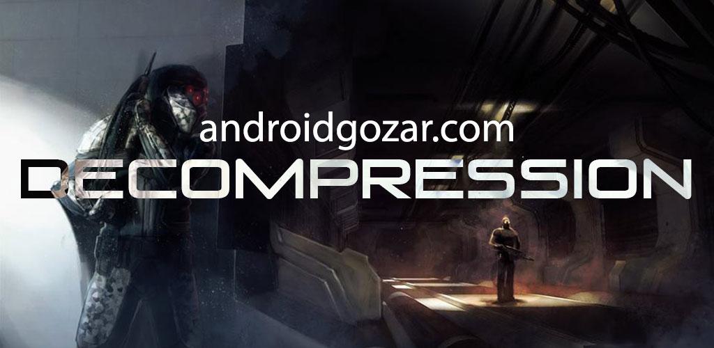 Decompression 0.9.16 دانلود بازی اکشن رفع فشار اندروید + دیتا