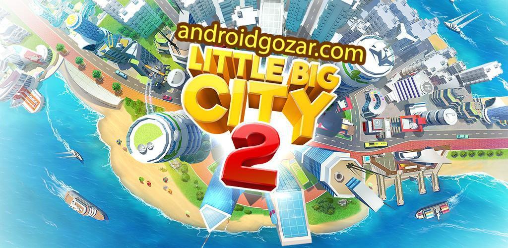 دانلود Little Big City 2 9.4.1 بازی ساخت کلان شهر اندروید